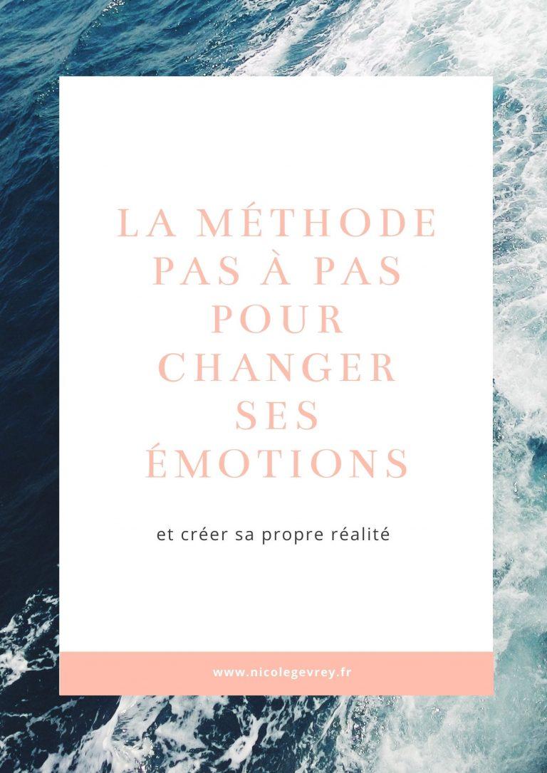 La méthode pas à pas pour changer ses émotions