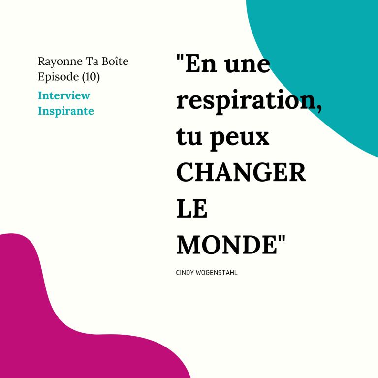 changer le monde - interview inspirante